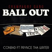 Play & Download Ball Out (feat. Prynce tha Writer) by Conrad | Napster