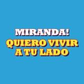 Quiero Vivir a Tu Lado by Miranda!