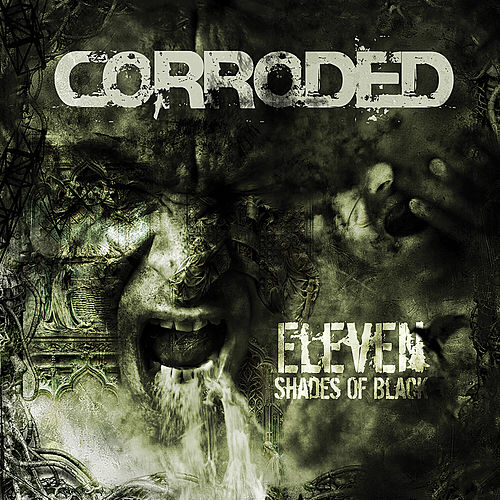 Play & Download Eleven Shades Of Black by Corroded | Napster
