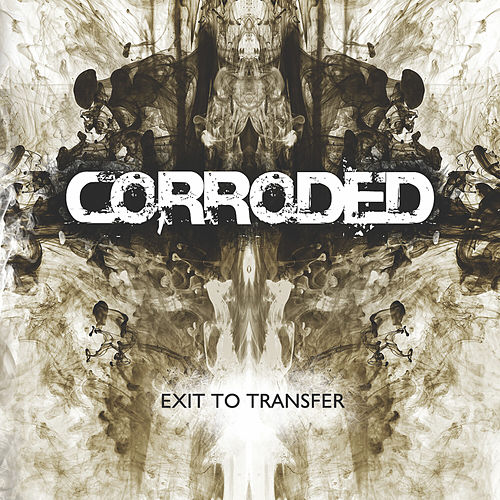 Exit To Transfer by Corroded
