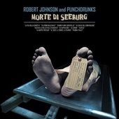 Morte di Seeburg by Robert Johnson and Punchdrunks