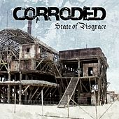 State Of Disgrace by Corroded