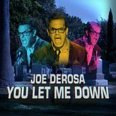 You Let Me Down by Joe DeRosa