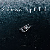Play & Download Sadness & Pop Ballad by Various Artists | Napster