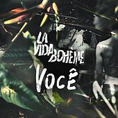Play & Download Você by La Vida Boheme | Napster