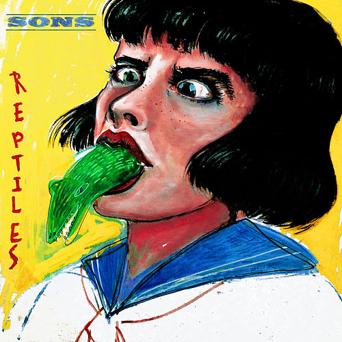 Play & Download 'Reptiles' by The Sons | Napster