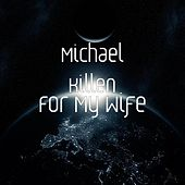 Play & Download For My Wife by Michael Killen | Napster