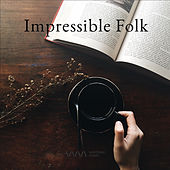 Play & Download Impressible Folk by Various Artists | Napster