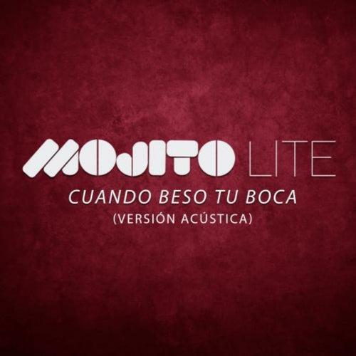 Cuando Beso Tu Boca (Versión Acústica) de Mojito Lite