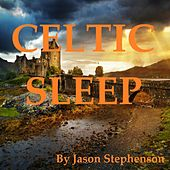 Play & Download Celtic Sleep by Jason Stephenson | Napster