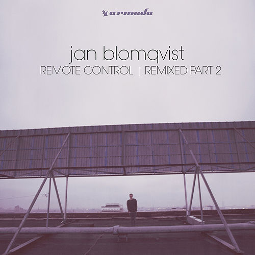 Remote Control (Remixed Part 2) by Jan Blomqvist