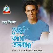 Fele Asha Bhalobasha by Sonu Nigam