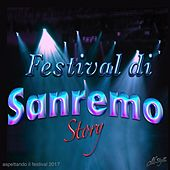 Play & Download Festival di San Remo Story (Aspettando il Festival 2017) by Various Artists | Napster