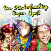Der Kinderfasching Super Spaß by Various Artists