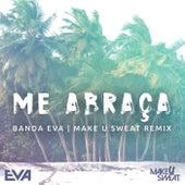 Me Abraça (Remix) von Banda Eva