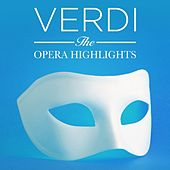 Verdi: The Opera Highlights by Various Artists