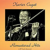 Play & Download Remastered Hits (Analog Source Remaster 2017) by Xavier Cugat | Napster
