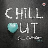 Play & Download Chill Out Love Collection Vol. 2 by Various Artists | Napster