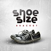 Play & Download Shoe Size by Bracket | Napster