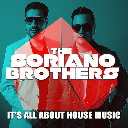 Play & Download It's All About House Music by The Soriano Brothers   Napster