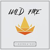 Play & Download Wildfire by Tigerweather | Napster