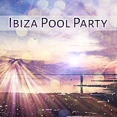 Play & Download Ibiza Pool Party – Party Time, Beach House, Night Music, Chill Out Vibes by Ibiza Dance Party   Napster