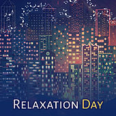 Play & Download Relaxation Day – Restaurant Music, Piano Jazz, Soothing Guitar, Chillout, Jazz Lounge, Dinner Time by Light Jazz Academy | Napster