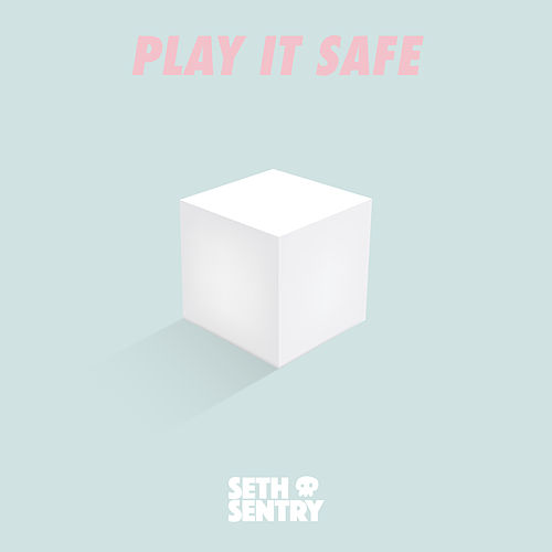 Play It Safe by Seth Sentry