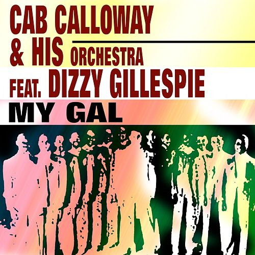 Play & Download My Gal by Cab Calloway | Napster