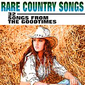 Rare Country Songs (32 Songs from the Goodtimes) by Various Artists