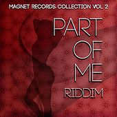 Play & Download Part of Me Riddim by Various Artists | Napster