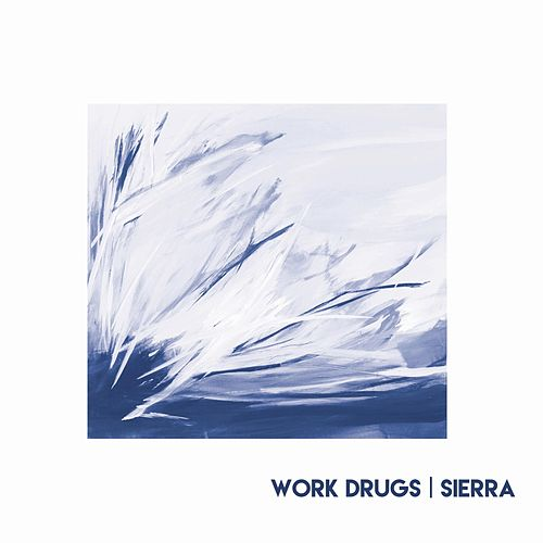 Sierra by Work Drugs