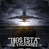 Play & Download Dios Esta de Vacaciones by Manny Montes | Napster
