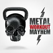 Metal Workout Mahem by Various Artists