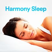 Harmony Sleep by Various Artists