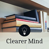 Play & Download Clearer Mind – Classical Music for Study, Deep Focus, Effective Learning, Mozart, Bach to Easy Work, Concentration Songs by Deep Relaxation Music Guru | Napster
