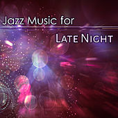 Play & Download Jazz Music for Late Night – Shades of Jazz, Calming Piano Note, Relaxing Sounds, Music to Rest by Music for Quiet Moments | Napster