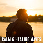 Calm & Healing Waves – Relaxing Music, Sounds to Rest, Heal Yourself, New Age Sounds, Chill a Bit by Yoga Relaxation Music