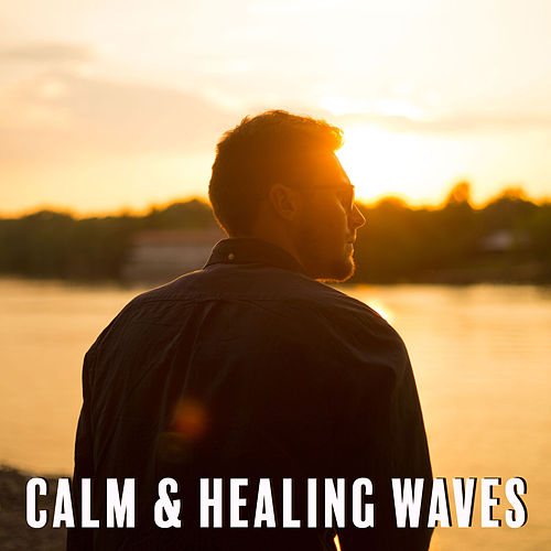 Play & Download Calm & Healing Waves – Relaxing Music, Sounds to Rest, Heal Yourself, New Age Sounds, Chill a Bit by Yoga Relaxation Music | Napster