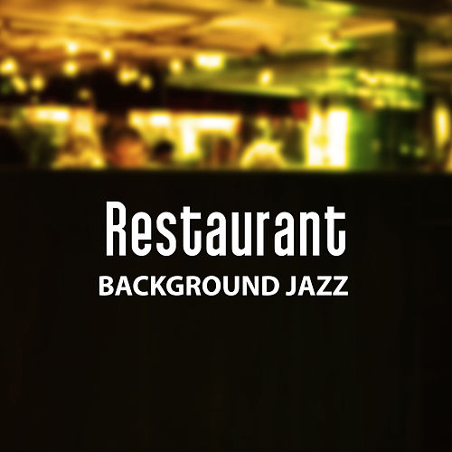 Play & Download Restaurant Background Jazz – Calming Jazz, Restaurant Music, Soft & Relaxing Sounds, Coffee Time by Restaurant Music | Napster