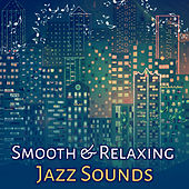 Play & Download Smooth & Relaxing Jazz Sounds – Easy Listening, Jazz Relaxation, Evening Moods, Rest with Jazz, Piano Music by Soft Jazz Music   Napster