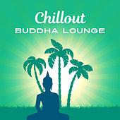 Play & Download Chillout Buddha Lounge – Chilled Buddha Bar, Relax, Chillin, Ultimate Chillout Music by Chillout Lounge | Napster