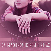 Calm Sounds to Rest & Relax – New Age Relaxation, Soothing Sounds, Peaceful Music, Beautiful Sounds by Relaxed Piano Music