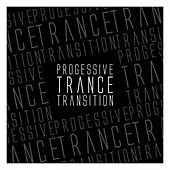 Progessive Trance Transition by Various Artists