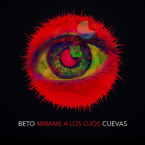 Play & Download Mírame a los Ojos by Beto Cuevas | Napster