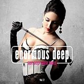 Play & Download Enormous Deep (Sexy Deep House Tunes), Vol. 2 by Various Artists | Napster
