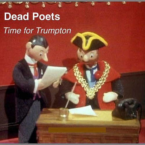 Play & Download Time for Trumpton by The Dead Poets | Napster