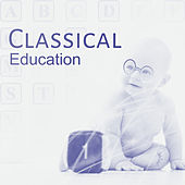 Play & Download Classical Education – Music for Baby, Growing Brain, Good Memory, Brilliant, Little Baby, Educational Songs by Baby Sleep Therapy Club | Napster
