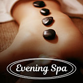 Play & Download Evening Spa – Relaxation Sounds, Good Massage, Nature Sounds, Pure Sleep, Zen Music, Spa Dreams by Relaxing | Napster