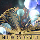 Play & Download Mellow Jazz for Study – Smooth Jazz for Learning, Better Concentration, Brain Power, Piano Music, Deep Focus by Jazz Lounge | Napster